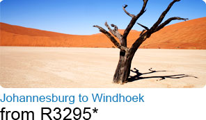 Johannesburg to Windhoek from R3295*